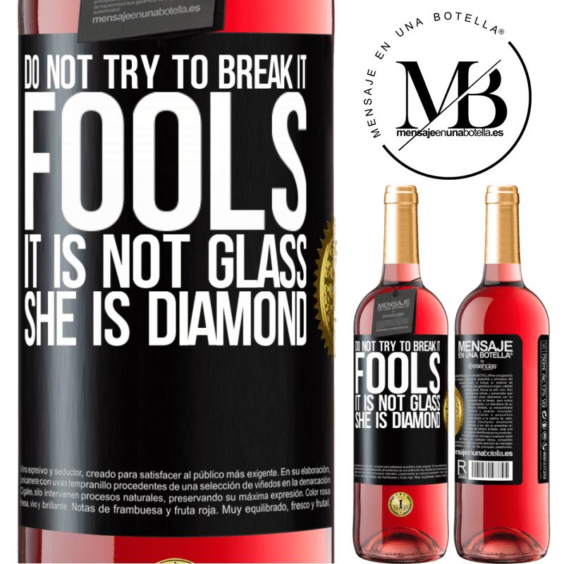 24,95 € Free Shipping   Rosé Wine ROSÉ Edition Do not try to break it, fools, it is not glass. She is diamond Black Label. Customizable label Young wine Harvest 2020 Tempranillo