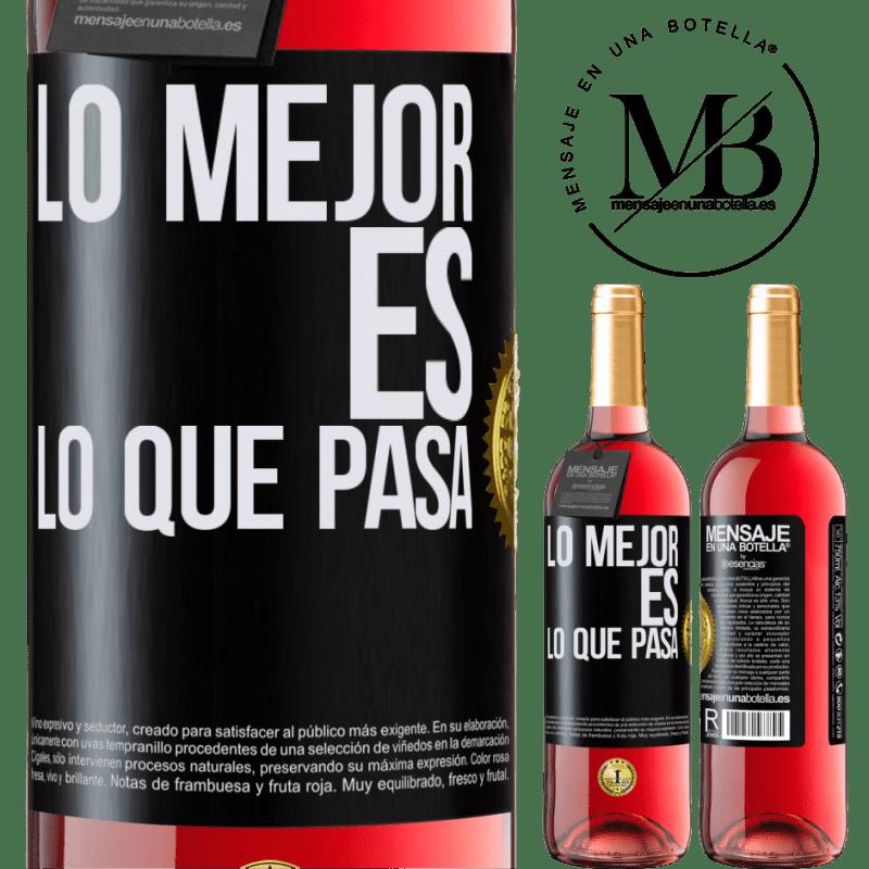 24,95 € Envoi gratuit | Vin rosé Édition ROSÉ Le mieux c'est ce qui se passe Étiquette Noire. Étiquette personnalisable Vin jeune Récolte 2020 Tempranillo