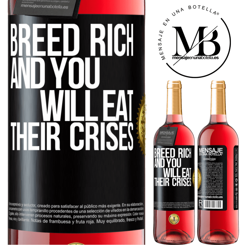 24,95 € Free Shipping   Rosé Wine ROSÉ Edition Breed rich and you will eat their crises Black Label. Customizable label Young wine Harvest 2020 Tempranillo