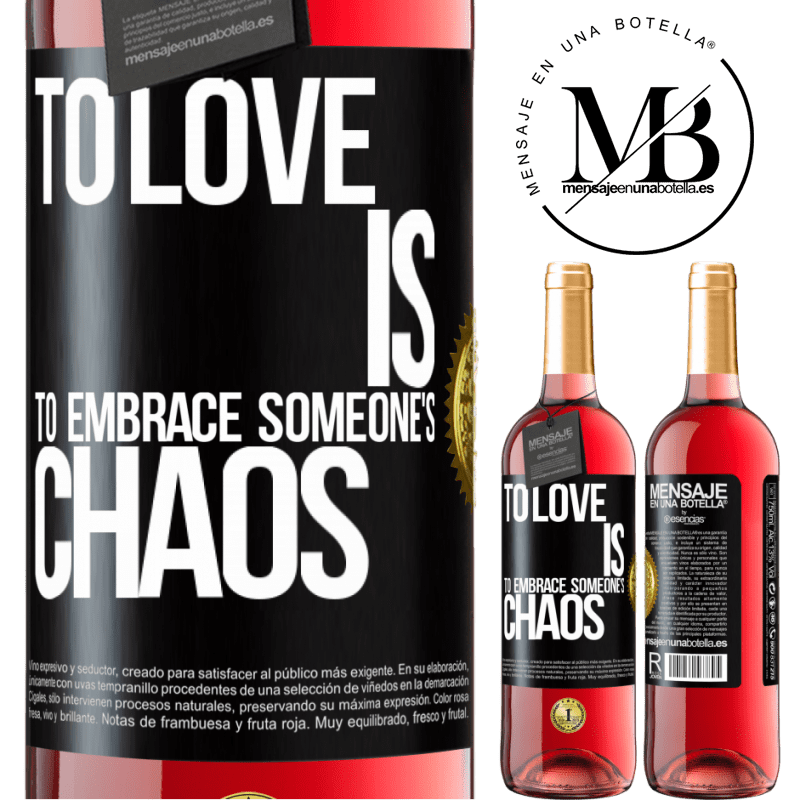 24,95 € Free Shipping   Rosé Wine ROSÉ Edition To love is to embrace someone's chaos Black Label. Customizable label Young wine Harvest 2020 Tempranillo