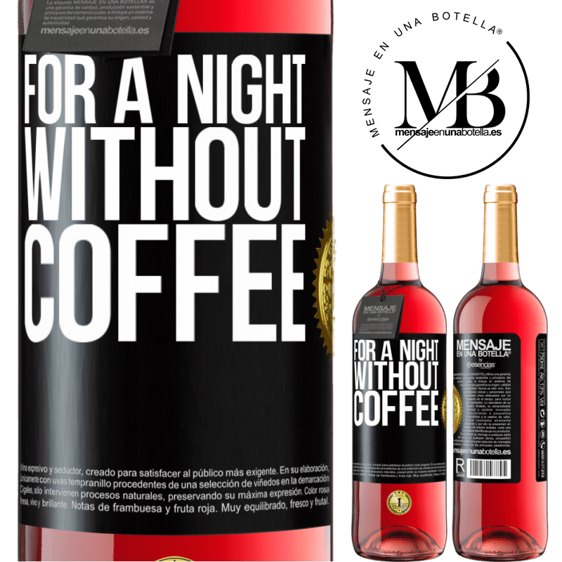 24,95 € Free Shipping | Rosé Wine ROSÉ Edition For a night without coffee Black Label. Customizable label Young wine Harvest 2020 Tempranillo