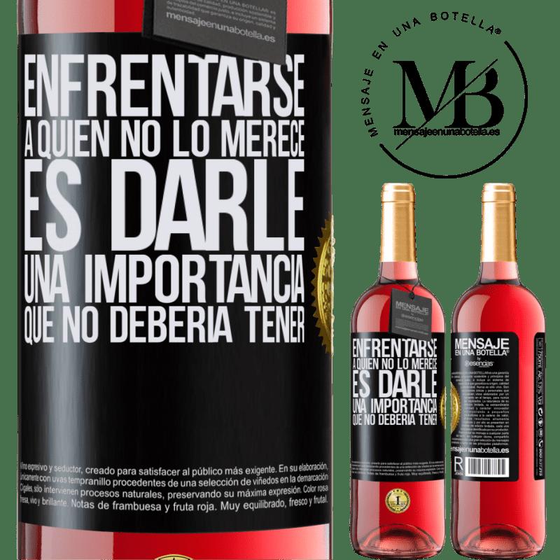24,95 € Envoi gratuit | Vin rosé Édition ROSÉ Faire face à ceux qui ne le méritent pas, c'est lui donner une importance qu'il ne devrait pas avoir Étiquette Noire. Étiquette personnalisable Vin jeune Récolte 2020 Tempranillo