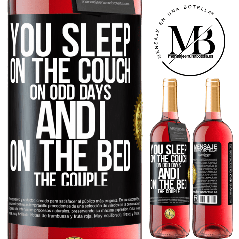 24,95 € Free Shipping | Rosé Wine ROSÉ Edition You sleep on the couch on odd days and I on the bed the couple Black Label. Customizable label Young wine Harvest 2020 Tempranillo