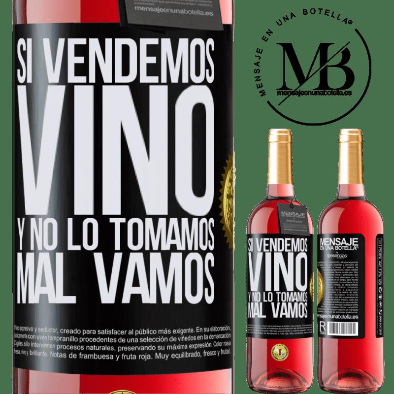 24,95 € Envoi gratuit | Vin rosé Édition ROSÉ Si nous vendons du vin et que nous ne le buvons pas, nous allons mal Étiquette Noire. Étiquette personnalisable Vin jeune Récolte 2020 Tempranillo