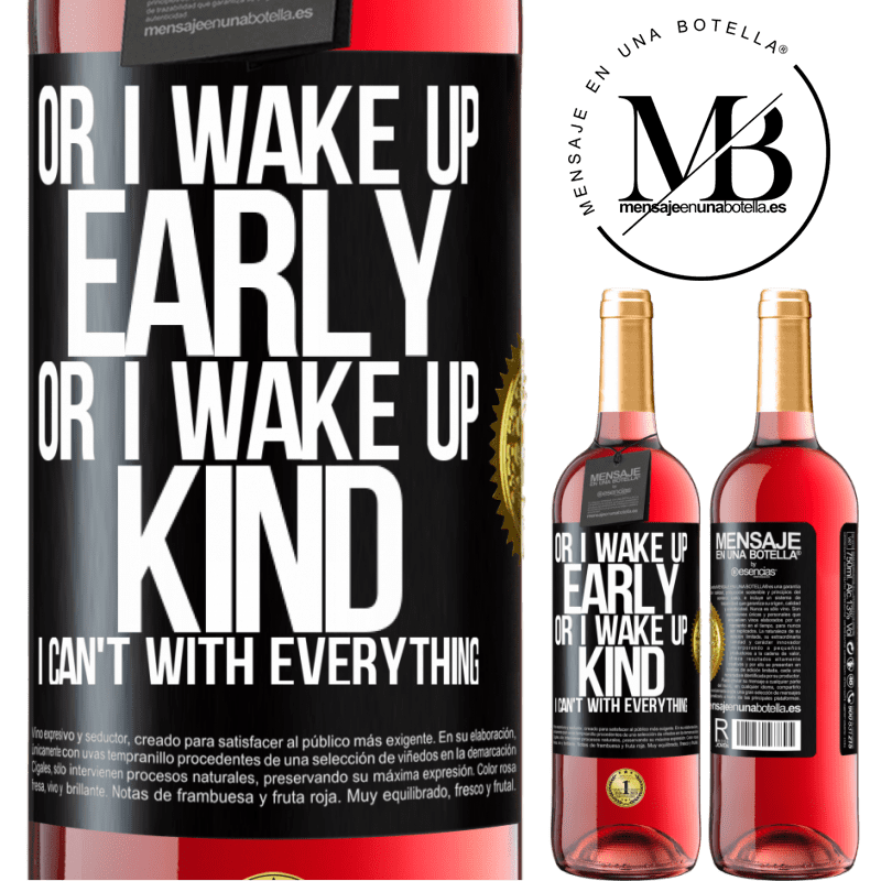 24,95 € Free Shipping   Rosé Wine ROSÉ Edition Or I wake up early, or I wake up kind, I can't with everything Black Label. Customizable label Young wine Harvest 2020 Tempranillo