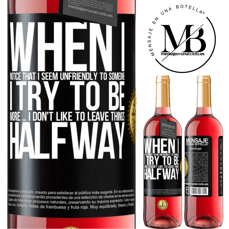 24,95 € Free Shipping   Rosé Wine ROSÉ Edition When I notice that someone likes me, I try to fall worse ... I don't like to leave things halfway Black Label. Customizable label Young wine Harvest 2020 Tempranillo