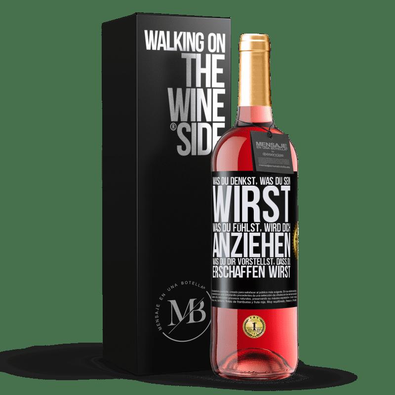 24,95 € Kostenloser Versand | Roséwein ROSÉ Ausgabe Was du denkst, was du sein wirst, was du fühlst, wird dich anziehen, was du dir vorstellst, dass du erschaffen wirst Schwarzes Etikett. Anpassbares Etikett Junger Wein Ernte 2020 Tempranillo