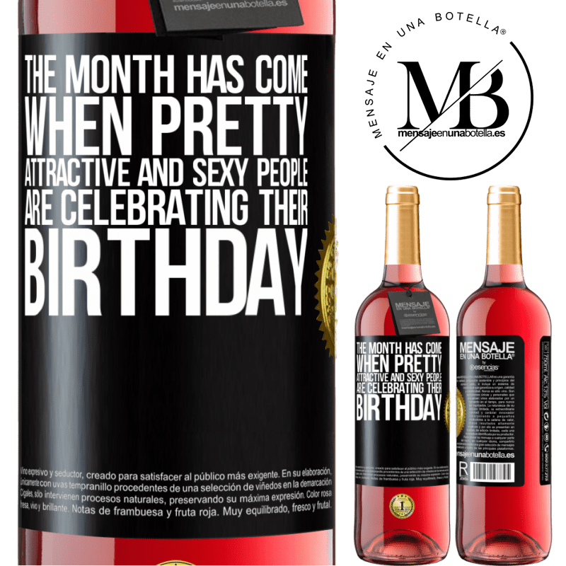 24,95 € Free Shipping | Rosé Wine ROSÉ Edition The month has come, where pretty, attractive and sexy people are celebrating their birthday Black Label. Customizable label Young wine Harvest 2020 Tempranillo