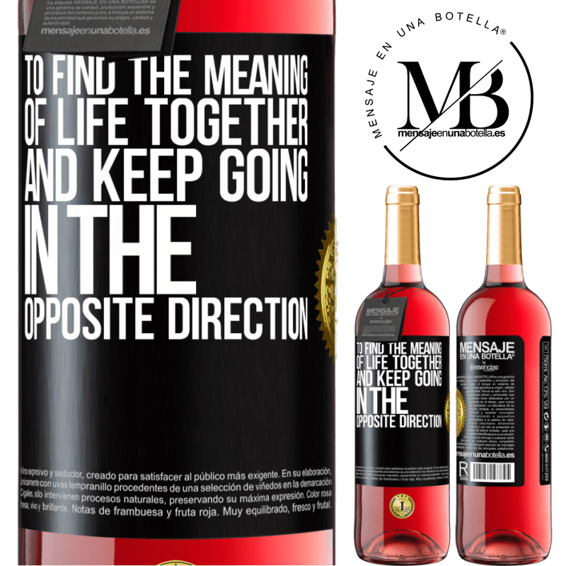 24,95 € Free Shipping | Rosé Wine ROSÉ Edition To find the meaning of life together and keep going in the opposite direction Black Label. Customizable label Young wine Harvest 2020 Tempranillo