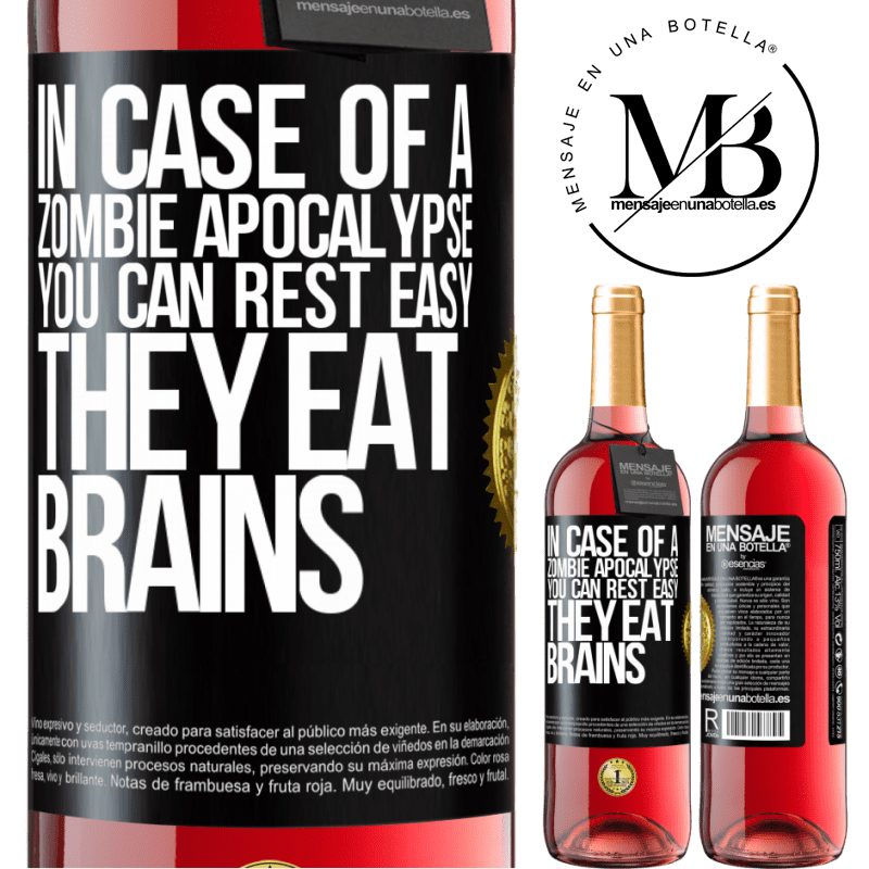 24,95 € Free Shipping   Rosé Wine ROSÉ Edition In case of a zombie apocalypse, you can rest easy, they eat brains Black Label. Customizable label Young wine Harvest 2020 Tempranillo