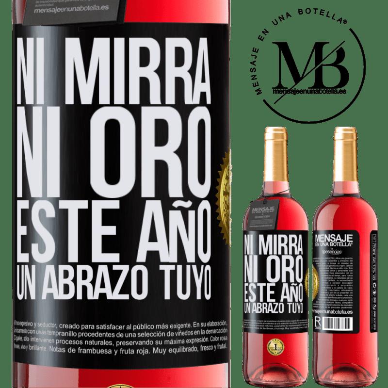 24,95 € Envoi gratuit | Vin rosé Édition ROSÉ Ni myrrhe, ni or. Cette année, un câlin de votre part Étiquette Noire. Étiquette personnalisable Vin jeune Récolte 2020 Tempranillo