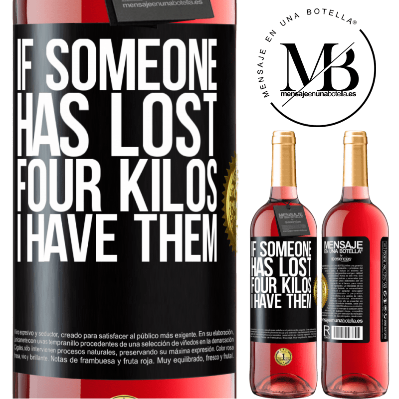 24,95 € Free Shipping   Rosé Wine ROSÉ Edition If someone has lost four kilos. I have them Black Label. Customizable label Young wine Harvest 2020 Tempranillo