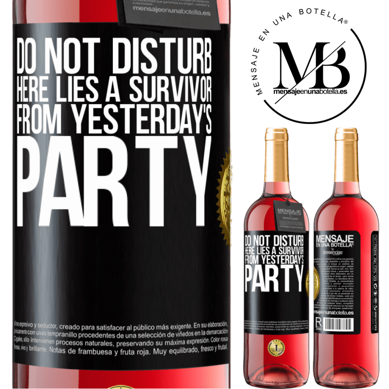 24,95 € Free Shipping | Rosé Wine ROSÉ Edition Do not disturb. Here lies a survivor from yesterday's party Black Label. Customizable label Young wine Harvest 2020 Tempranillo