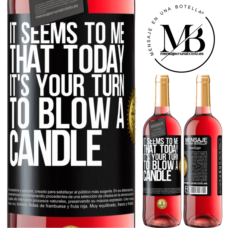 24,95 € Free Shipping   Rosé Wine ROSÉ Edition It seems to me that today, it's your turn to blow a candle Black Label. Customizable label Young wine Harvest 2020 Tempranillo