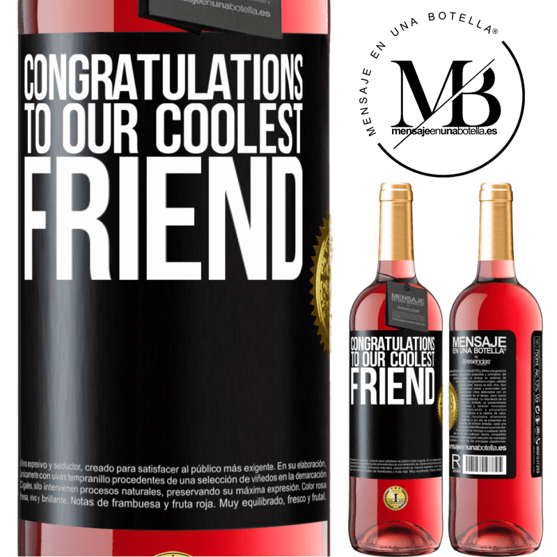 24,95 € Free Shipping   Rosé Wine ROSÉ Edition Congratulations to our coolest friend Black Label. Customizable label Young wine Harvest 2020 Tempranillo