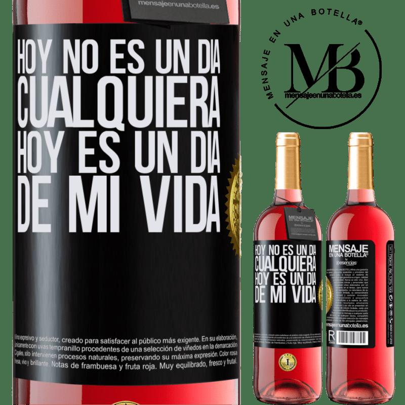 24,95 € Envoi gratuit | Vin rosé Édition ROSÉ Aujourd'hui n'est pas n'importe quel jour, aujourd'hui est un jour de ma vie Étiquette Noire. Étiquette personnalisable Vin jeune Récolte 2020 Tempranillo