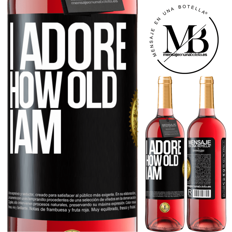 24,95 € Free Shipping   Rosé Wine ROSÉ Edition I adore how old I am Black Label. Customizable label Young wine Harvest 2020 Tempranillo