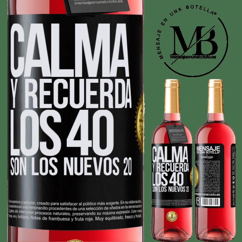 24,95 € Envoi gratuit | Vin rosé Édition ROSÉ Calmez-vous et rappelez-vous, 40 est le nouveau 20 Étiquette Noire. Étiquette personnalisable Vin jeune Récolte 2020 Tempranillo