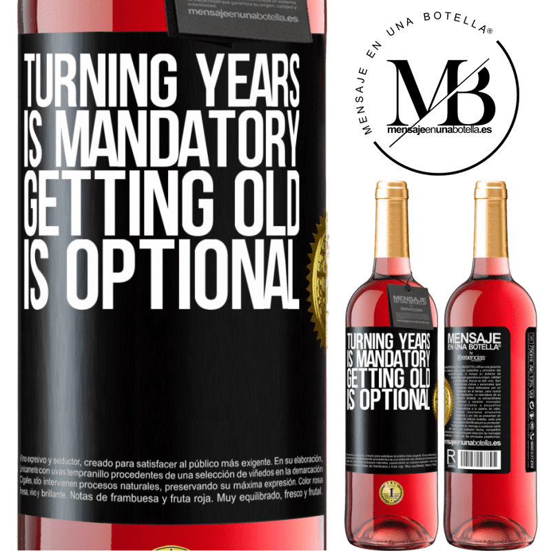 24,95 € Free Shipping   Rosé Wine ROSÉ Edition Turning years is mandatory, getting old is optional Black Label. Customizable label Young wine Harvest 2020 Tempranillo