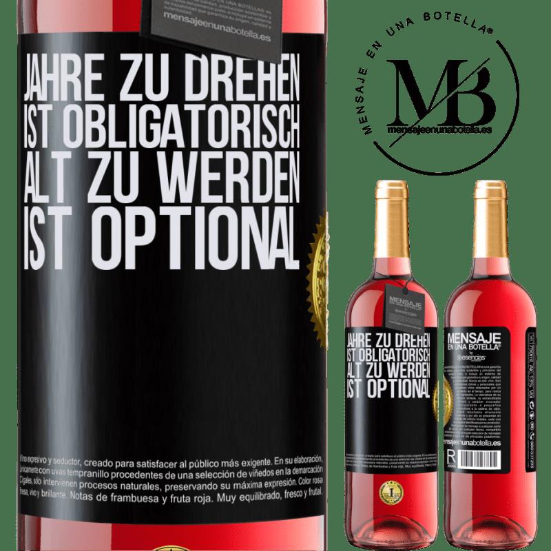 24,95 € Kostenloser Versand | Roséwein ROSÉ Ausgabe Jahre zu drehen ist obligatorisch, alt zu werden ist optional Schwarzes Etikett. Anpassbares Etikett Junger Wein Ernte 2020 Tempranillo