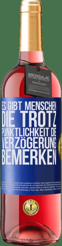 24,95 € Kostenloser Versand   Roséwein ROSÉ Ausgabe Es gibt Menschen, die trotz Pünktlichkeit die Verzögerung bemerken Blaue Markierung. Anpassbares Etikett Junger Wein Ernte 2020 Tempranillo