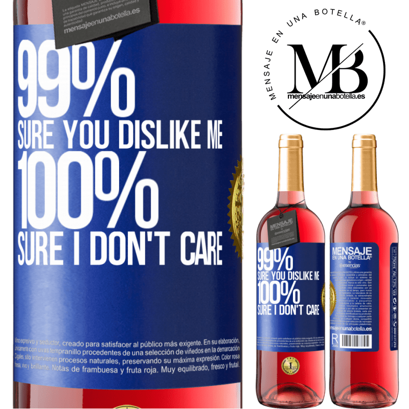 24,95 € Free Shipping   Rosé Wine ROSÉ Edition 99% sure you like me. 100% sure I don't care Blue Label. Customizable label Young wine Harvest 2020 Tempranillo