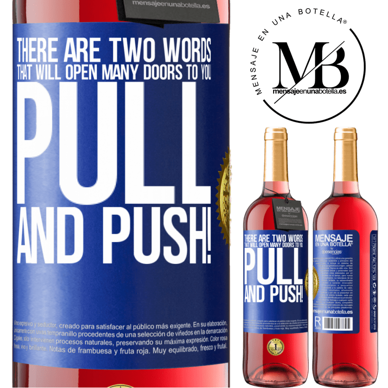 24,95 € Free Shipping   Rosé Wine ROSÉ Edition There are two words that will open many doors to you Pull and Push! Blue Label. Customizable label Young wine Harvest 2020 Tempranillo
