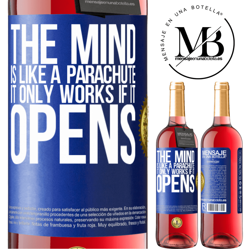 24,95 € Free Shipping | Rosé Wine ROSÉ Edition The mind is like a parachute. It only works if it opens Blue Label. Customizable label Young wine Harvest 2020 Tempranillo