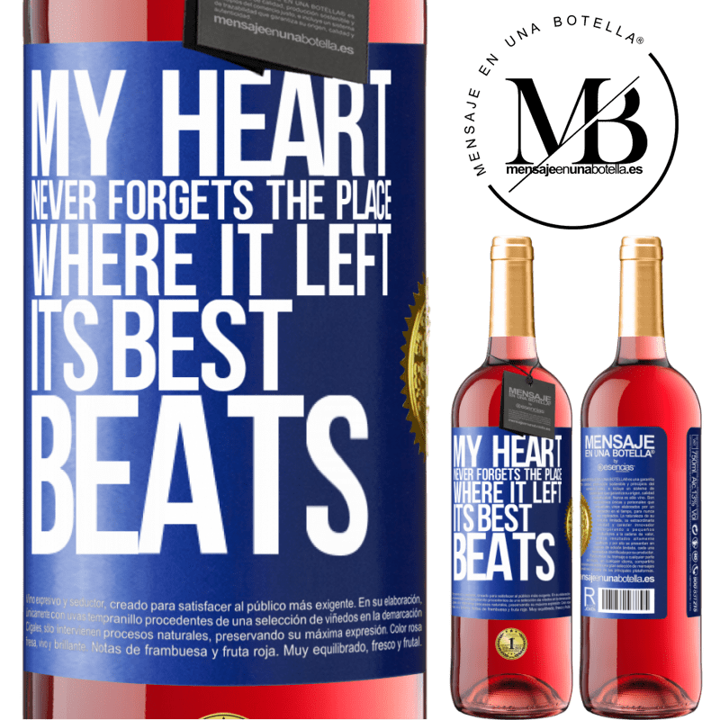 24,95 € Free Shipping | Rosé Wine ROSÉ Edition My heart never forgets the place where it left its best beats Blue Label. Customizable label Young wine Harvest 2020 Tempranillo