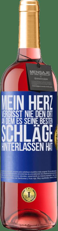 24,95 € Kostenloser Versand | Roséwein ROSÉ Ausgabe Mein Herz vergisst nie den Ort, an dem es seine besten Schläge hinterlassen hat Blaue Markierung. Anpassbares Etikett Junger Wein Ernte 2020 Tempranillo