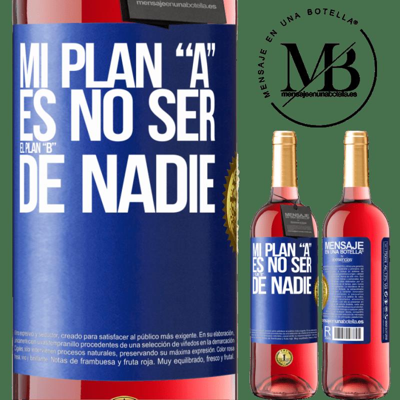 24,95 € Envoi gratuit | Vin rosé Édition ROSÉ Mon plan A ne doit être le plan B de personne Étiquette Bleue. Étiquette personnalisable Vin jeune Récolte 2020 Tempranillo