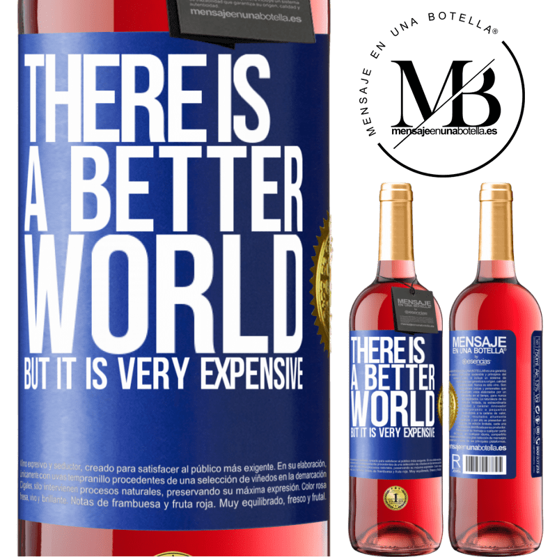 24,95 € Free Shipping | Rosé Wine ROSÉ Edition There is a better world, but it is very expensive Blue Label. Customizable label Young wine Harvest 2020 Tempranillo