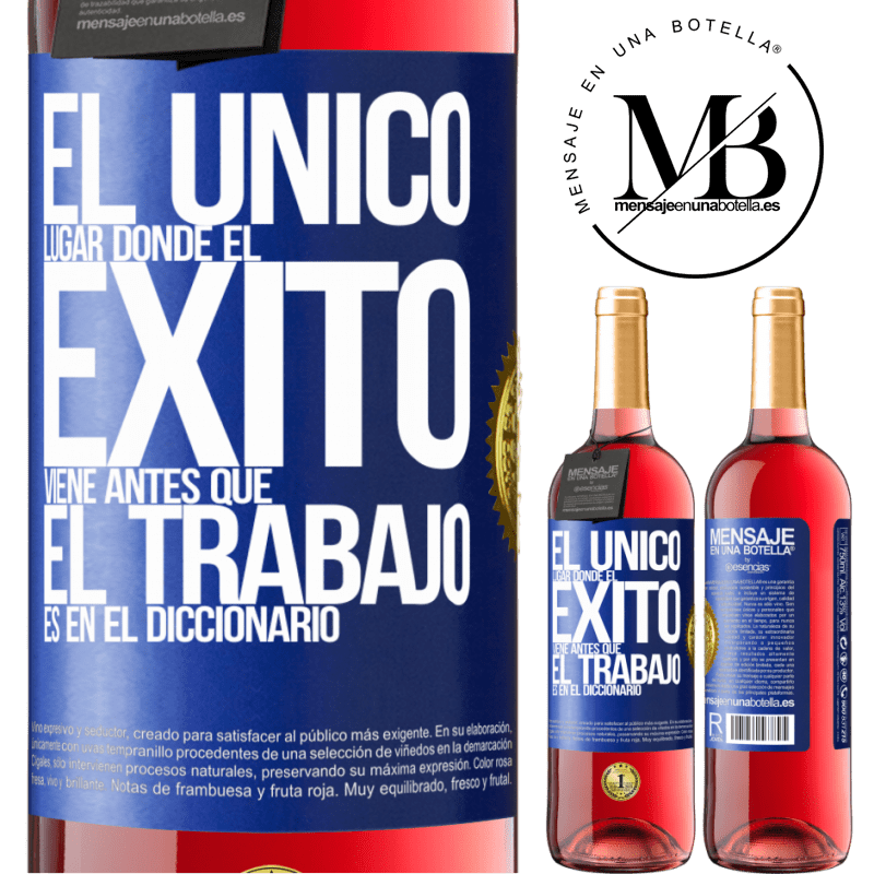 24,95 € Envoi gratuit   Vin rosé Édition ROSÉ Le seul endroit où le succès passe avant le travail est dans le dictionnaire Étiquette Bleue. Étiquette personnalisable Vin jeune Récolte 2020 Tempranillo