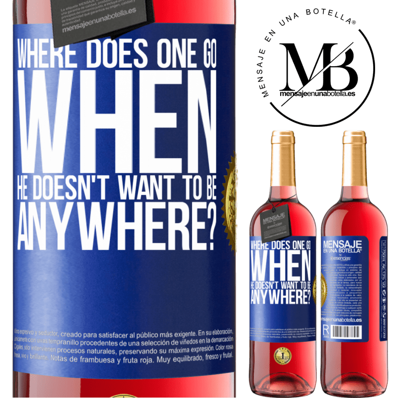 24,95 € Free Shipping   Rosé Wine ROSÉ Edition where does one go when he doesn't want to be anywhere? Blue Label. Customizable label Young wine Harvest 2020 Tempranillo