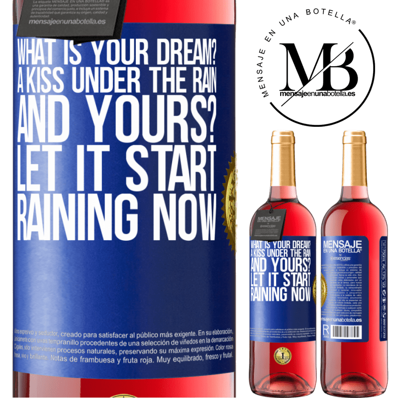 24,95 € Free Shipping | Rosé Wine ROSÉ Edition what is your dream? A kiss under the rain. And yours? Let it start raining now Blue Label. Customizable label Young wine Harvest 2020 Tempranillo