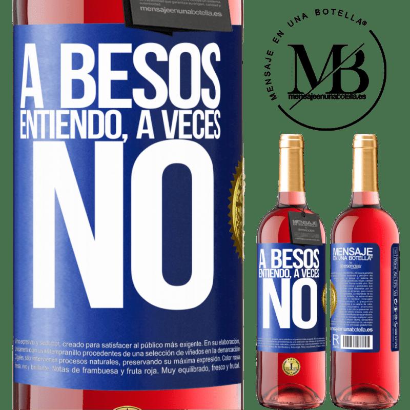 24,95 € Envoi gratuit | Vin rosé Édition ROSÉ A besos entiendo, a veces no Étiquette Bleue. Étiquette personnalisable Vin jeune Récolte 2020 Tempranillo