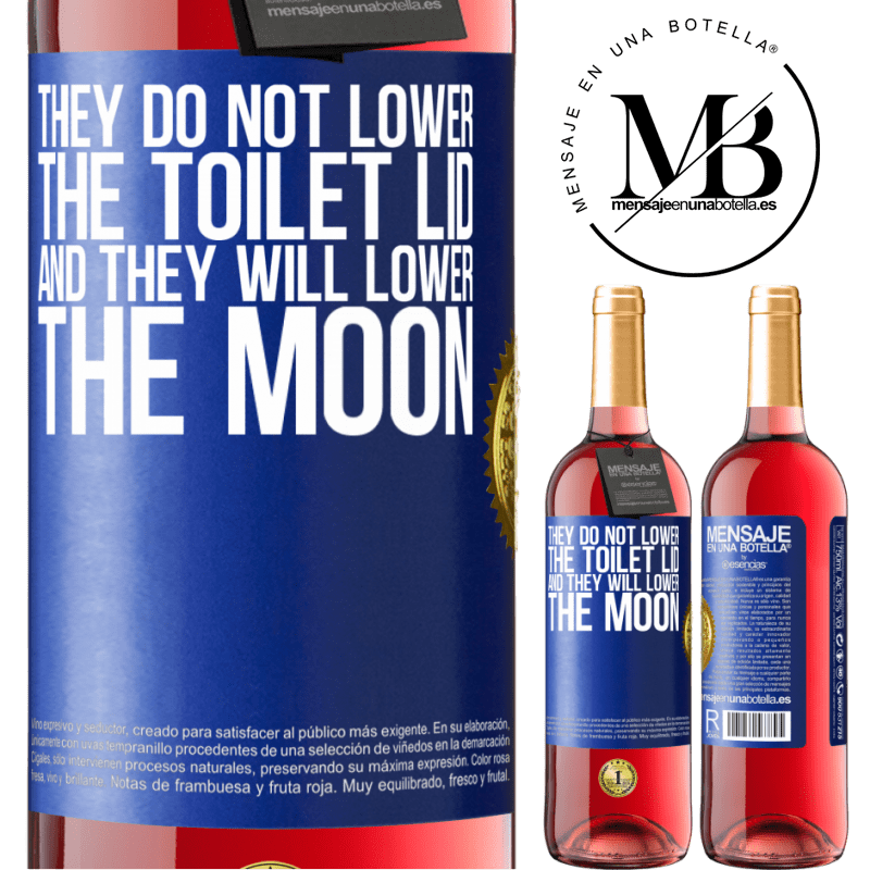 24,95 € Free Shipping | Rosé Wine ROSÉ Edition They do not lower the toilet lid and they will lower the moon Blue Label. Customizable label Young wine Harvest 2020 Tempranillo