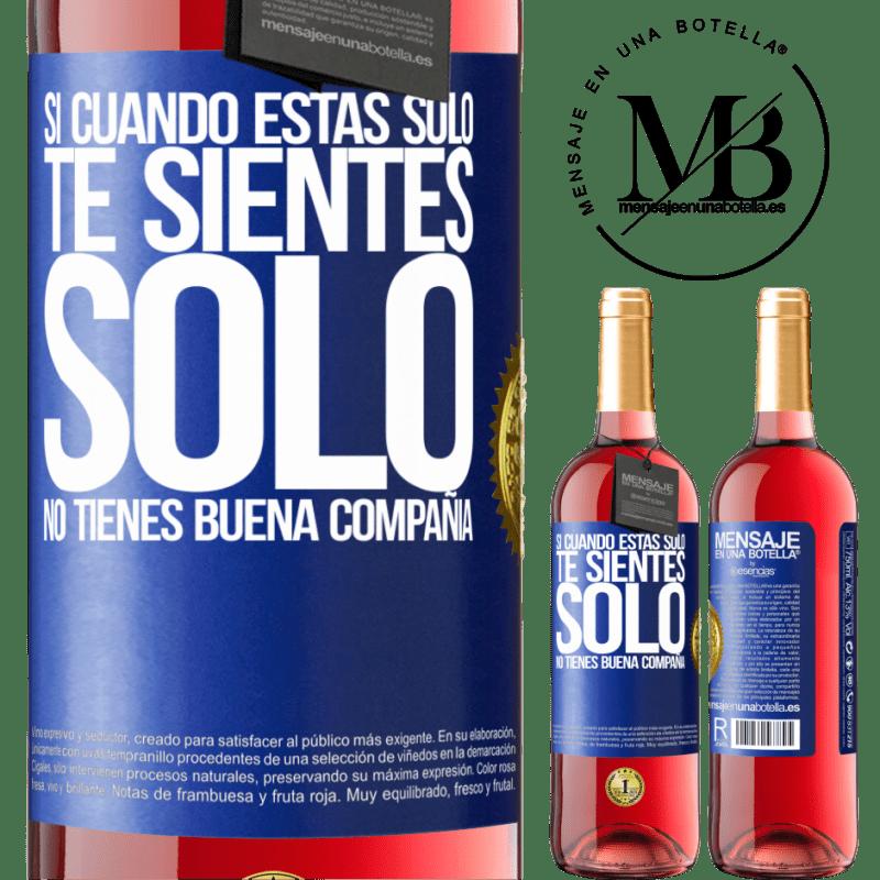 24,95 € Envoi gratuit   Vin rosé Édition ROSÉ Si quand tu es seul, tu te sens seul, tu n'as pas de bonne compagnie Étiquette Bleue. Étiquette personnalisable Vin jeune Récolte 2020 Tempranillo