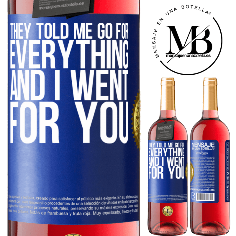 24,95 € Free Shipping | Rosé Wine ROSÉ Edition They told me go for everything and I went for you Blue Label. Customizable label Young wine Harvest 2020 Tempranillo