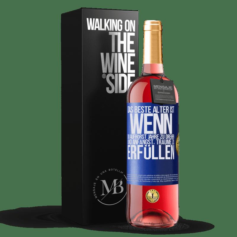 24,95 € Kostenloser Versand   Roséwein ROSÉ Ausgabe Das beste Alter ist, wenn du aufhörst, Jahre zu drehen und anfängst, Träume zu erfüllen Blaue Markierung. Anpassbares Etikett Junger Wein Ernte 2020 Tempranillo