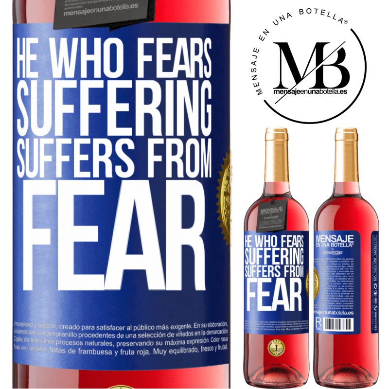 24,95 € Free Shipping | Rosé Wine ROSÉ Edition He who fears suffering, suffers from fear Blue Label. Customizable label Young wine Harvest 2020 Tempranillo