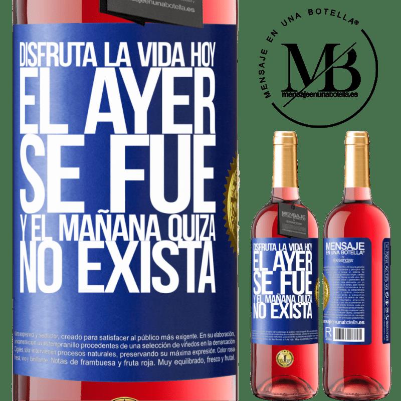 24,95 € Envoi gratuit | Vin rosé Édition ROSÉ Profitez de la vie aujourd'hui hier parti et demain peut ne pas exister Étiquette Bleue. Étiquette personnalisable Vin jeune Récolte 2020 Tempranillo