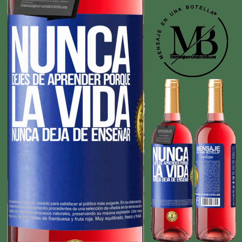 24,95 € Envoi gratuit   Vin rosé Édition ROSÉ N'arrêtez jamais d'apprendre parce que la vie n'arrête jamais d'enseigner Étiquette Bleue. Étiquette personnalisable Vin jeune Récolte 2020 Tempranillo
