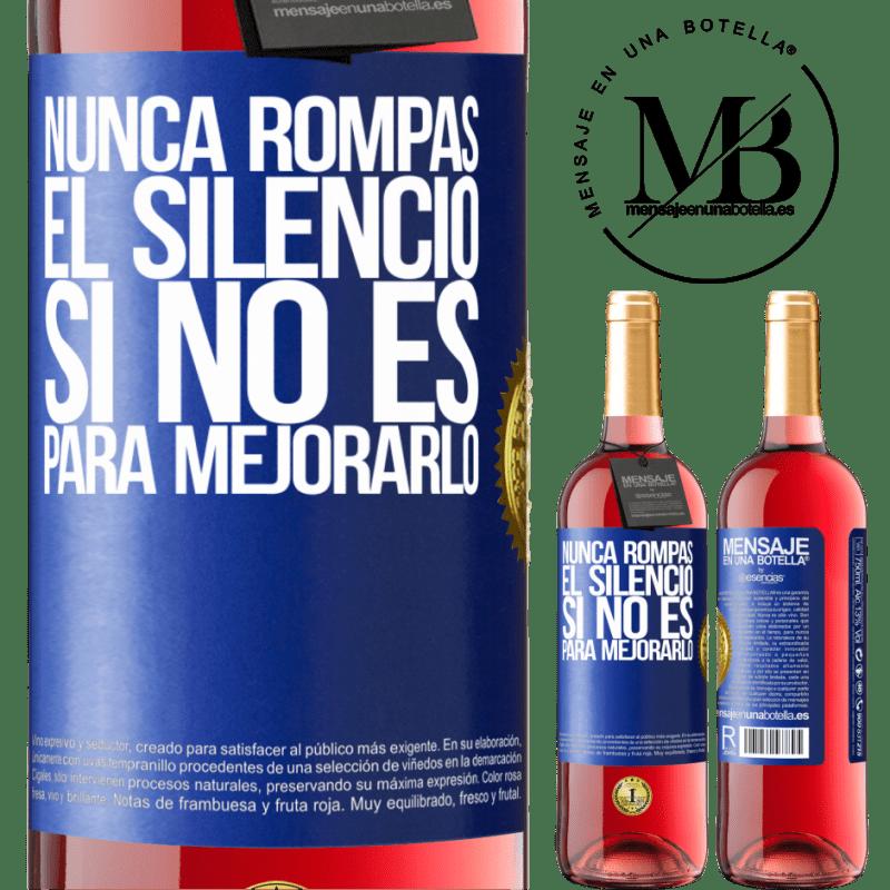 24,95 € Envoi gratuit | Vin rosé Édition ROSÉ Ne brisez jamais le silence pour ne pas l'améliorer Étiquette Bleue. Étiquette personnalisable Vin jeune Récolte 2020 Tempranillo