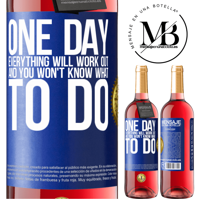 24,95 € Free Shipping | Rosé Wine ROSÉ Edition One day everything will work out and you won't know what to do Blue Label. Customizable label Young wine Harvest 2020 Tempranillo