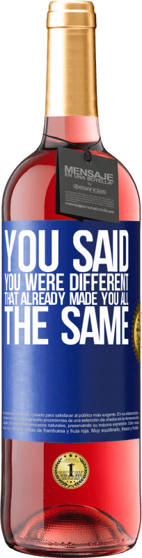 24,95 € Free Shipping   Rosé Wine ROSÉ Edition You said you were different, that already made you all the same Blue Label. Customizable label Young wine Harvest 2020 Tempranillo
