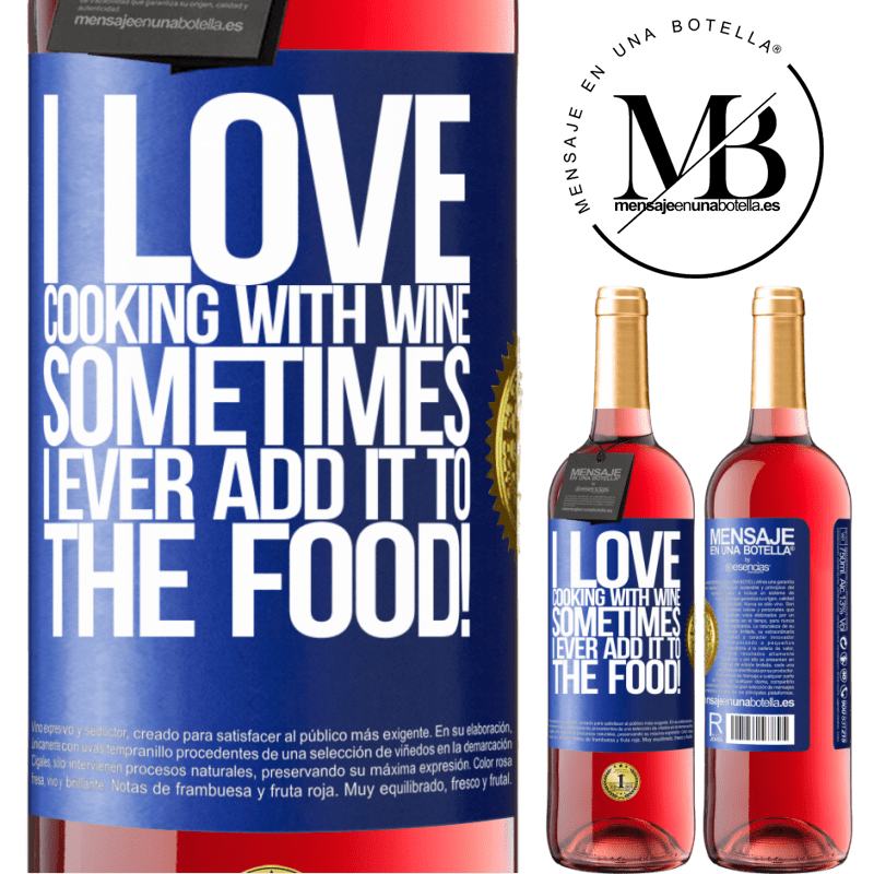 24,95 € Free Shipping | Rosé Wine ROSÉ Edition I love cooking with wine. Sometimes I ever add it to the food! Blue Label. Customizable label Young wine Harvest 2020 Tempranillo