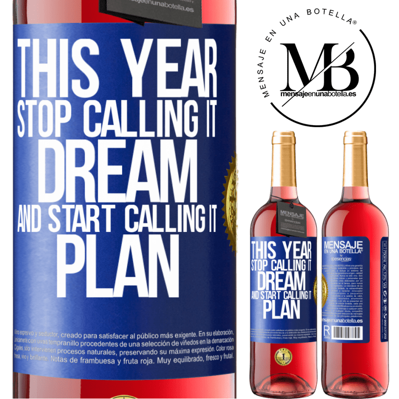 24,95 € Free Shipping | Rosé Wine ROSÉ Edition This year stop calling it dream and start calling it plan Blue Label. Customizable label Young wine Harvest 2020 Tempranillo