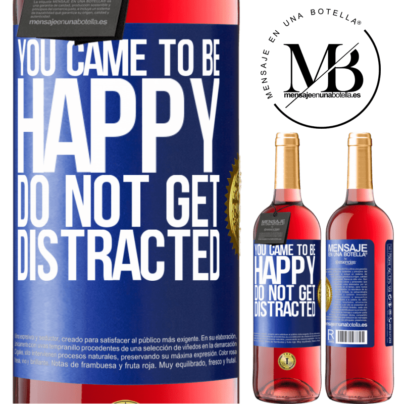 24,95 € Free Shipping | Rosé Wine ROSÉ Edition You came to be happy. Do not get distracted Blue Label. Customizable label Young wine Harvest 2020 Tempranillo