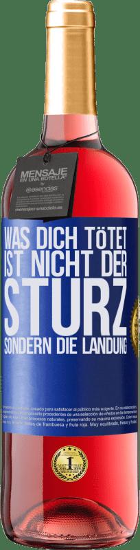 24,95 € Kostenloser Versand | Roséwein ROSÉ Ausgabe Was dich tötet, ist nicht der Sturz, sondern die Landung Blaue Markierung. Anpassbares Etikett Junger Wein Ernte 2020 Tempranillo